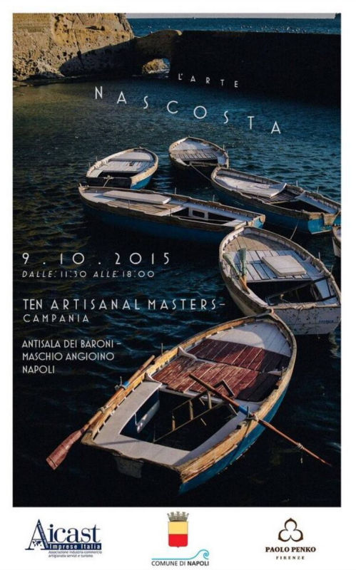 """Ten Artisanal Masters - Campania"""", 9 Ottobre 2015  ore 11:30 / 18:00 -  """"Antisale dei Baroni"""" del Maschio Angioino di Napoli"""